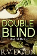 Clinical drug trials in Double Blind a medical thriller rvdoon.com