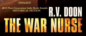 The War Nurse is a Finalist in 2015 Next Generation Indie Book Awards:www.rvdoon.com